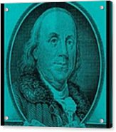 Ben Franklin In Turquois Acrylic Print