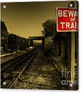 Beware Of Trains Acrylic Print