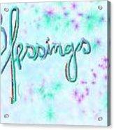 Blessings Acrylic Print by Rosana Ortiz