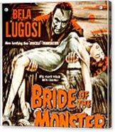 Bride Of The Monster, Bela Lugosi, 1955 Acrylic Print