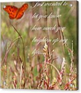 Brighten Up My Life Card Acrylic Print