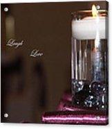 Candle - Live Laugh Love Acrylic Print