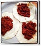 Chef Ely Made Chorizo Tacos!! @jslyn19 Acrylic Print by Nena Alvarez
