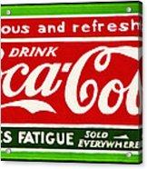 Coca-cola  Relieves Fatigue Acrylic Print