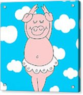 Dancer Pig  Acrylic Print