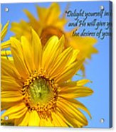 delight yourself in the Lord... Acrylic Print