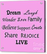 Dream Laugh Wonder Love Family And More Acrylic Print