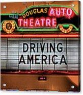 Driving America Douglas Auto Theatre Acrylic Print