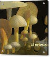 Edible Mushrooms Acrylic Print