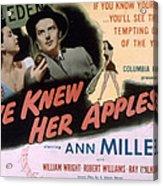 Eve Knew Her Apples, Ann Miller Acrylic Print by Everett