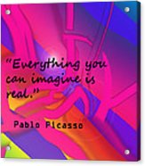 Everything You Imagine Acrylic Print