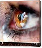 Eye Don't Know Acrylic Print