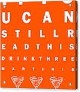 Eye Exam Chart - If You Can Read This Drink Three Martinis - Orange Acrylic Print