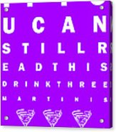 Eye Exam Chart - If You Can Read This Drink Three Martinis - Purple Acrylic Print