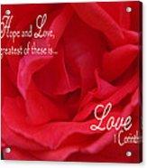 Faith Hope Love Rose Acrylic Print