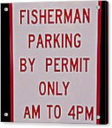 Fisherman Parking Sign Acrylic Print