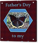 Foster Dad Father's Day Card - Mourning Cloak Butterfly Acrylic Print