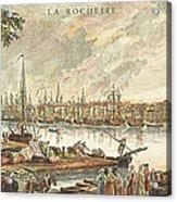 France: La Rochelle, 1762 Acrylic Print