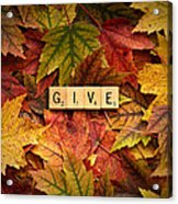 Give-autumn Acrylic Print