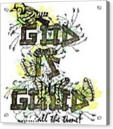 God Is Good Acrylic Print