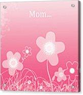 Happy Birthday To You Mom Acrylic Print
