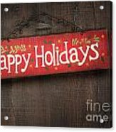 Holiday Sign On Distressed Wood Wall Acrylic Print by Sandra Cunningham