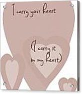 I Carry Your Heart I Carry It In My Heart - Dusky Pinks Acrylic Print