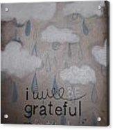 I Will Be Grateful Acrylic Print by Salwa  Najm