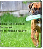 If You Obey My Commands... Acrylic Print