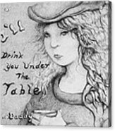 I'll Drink You Under The Table Daddy Acrylic Print by Louis Gleason