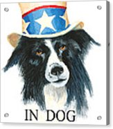 In Dog We Trust Greeting Card Acrylic Print