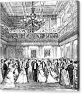 Inaugural Ball, 1869 Acrylic Print