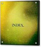 Index Acrylic Print