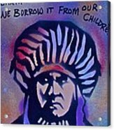 Indigenous Motto...blue Acrylic Print