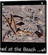 It Happened At The Beach Acrylic Print