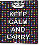 Keep Calm And Carry On Poster Print Blue Green Red Polka Dot Background Acrylic Print