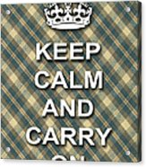 Keep Calm And Carry On Poster Print Green Brown Plaid Background Acrylic Print