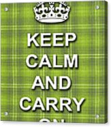 Keep Calm And Carry On Poster Print Green Plaid Background Acrylic Print