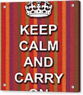 Keep Calm And Carry On Poster Print Red Purple Stripe Background Acrylic Print