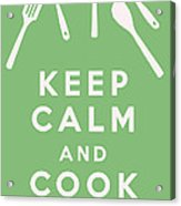 Keep Calm And Cook On Acrylic Print