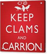 Keep Clams And Carrion Acrylic Print