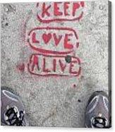 Keep Love Alive Acrylic Print