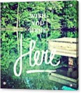 #lake #water #sign #amazing #tagstagram Acrylic Print