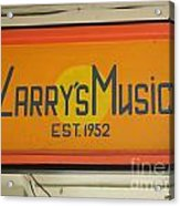 Larrys Music  Est 1952 Acrylic Print