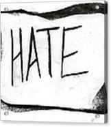 Literal Hate Acrylic Print