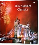 London Bridge 2012 Olympics Acrylic Print