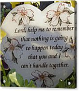 Lord Help Me To Remember Acrylic Print