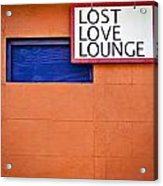 Lost Love Lounge Acrylic Print