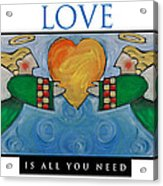 Love Is All You Need Poster Acrylic Print