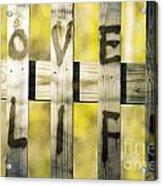 Love Life Acrylic Print